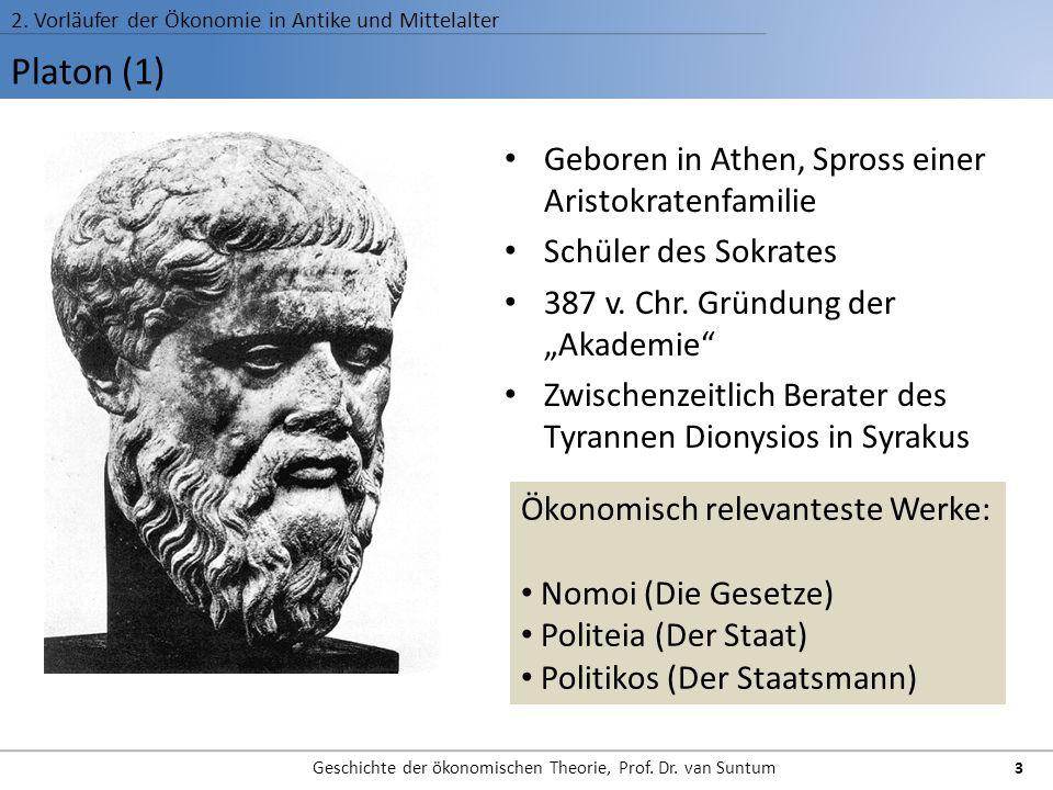 Platon (1) 2. Vorläufer der Ökonomie in Antike und Mittelalter Geschichte der ökonomischen Theorie, Prof. Dr. van Suntum 3 Geboren in Athen, Spross ei