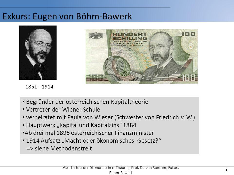 Exkurs: Eugen von Böhm-Bawerk Geschichte der ökonomischen Theorie, Prof.