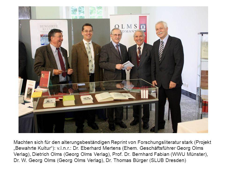 Machten sich für den alterungsbeständigen Reprint von Forschungsliteratur stark (Projekt Bewahrte Kultur): v.l.n.r.: Dr. Eberhard Mertens (Ehem. Gesch