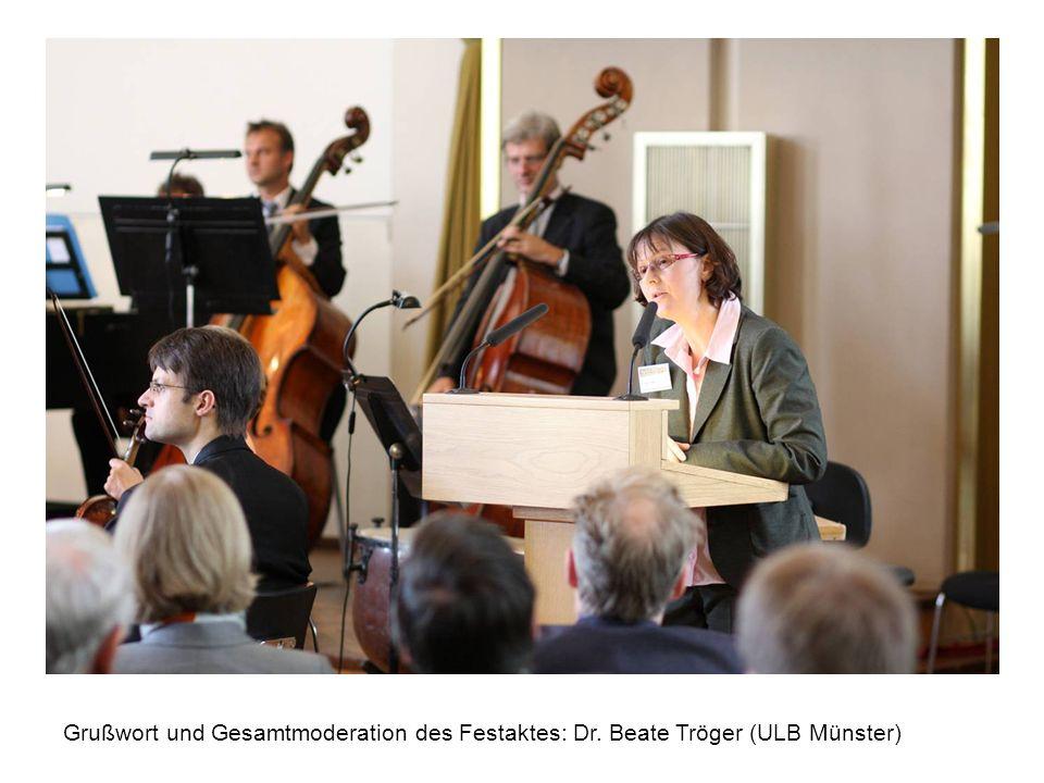 Grußwort und Gesamtmoderation des Festaktes: Dr. Beate Tröger (ULB Münster)