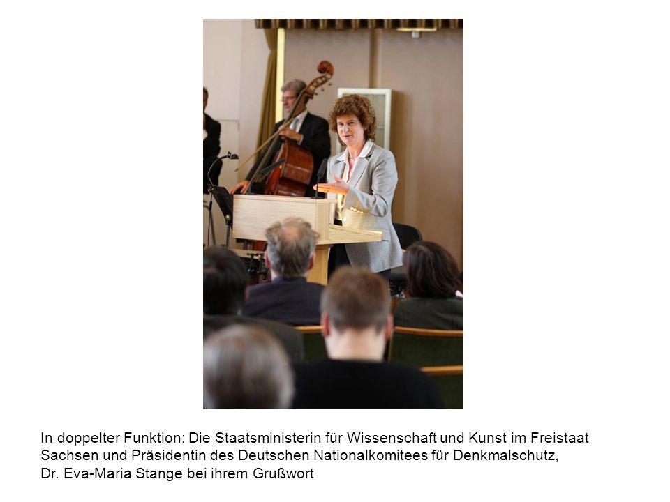 In doppelter Funktion: Die Staatsministerin für Wissenschaft und Kunst im Freistaat Sachsen und Präsidentin des Deutschen Nationalkomitees für Denkmalschutz, Dr.