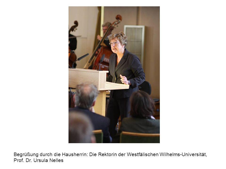 Begrüßung durch die Hausherrin: Die Rektorin der Westfälischen Wilhelms-Universität, Prof. Dr. Ursula Nelles