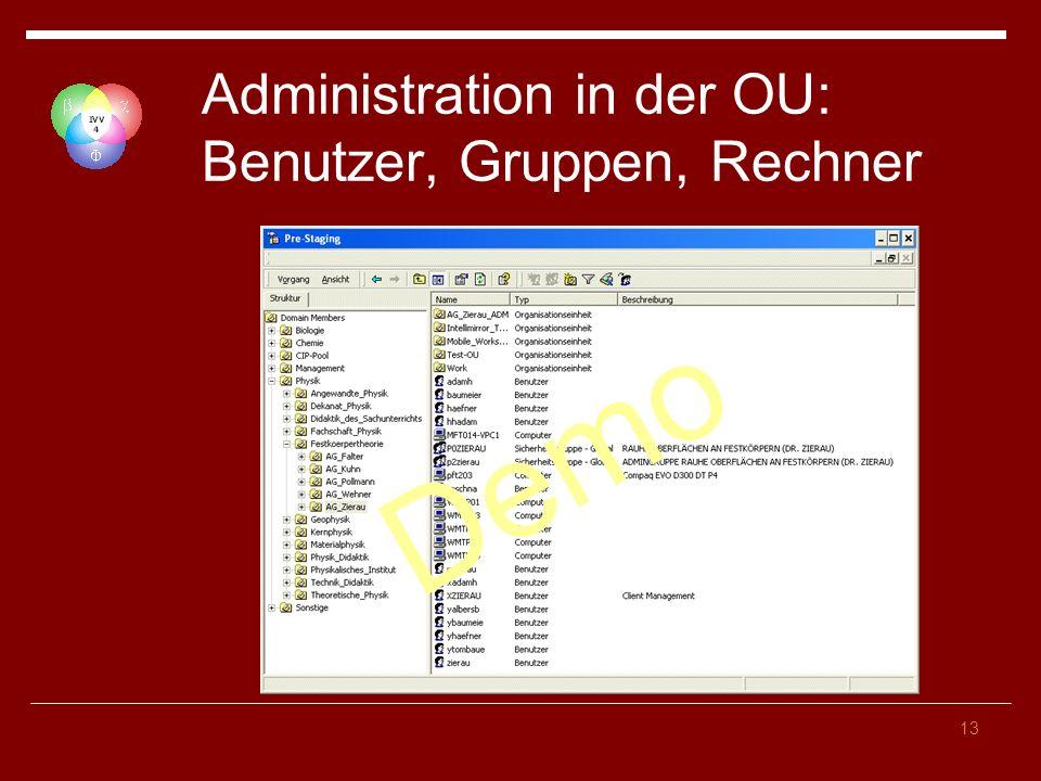 13 Administration in der OU: Benutzer, Gruppen, Rechner Demo