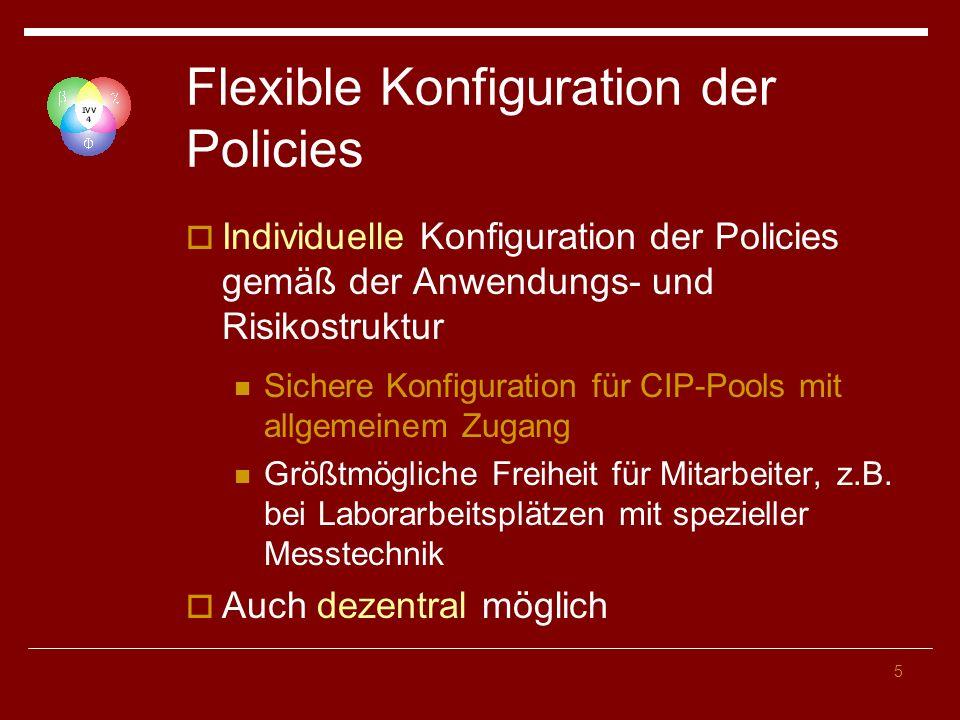 5 Flexible Konfiguration der Policies Individuelle Konfiguration der Policies gemäß der Anwendungs- und Risikostruktur Sichere Konfiguration für CIP-P