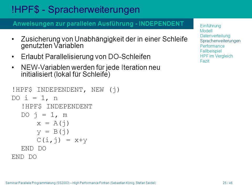 Seminar Parallele Programmierung (SS2003) – High Performance Fortran (Sebastian König, Stefan Seidel)25 / 46 !HPF$ - Spracherweiterungen Zusicherung v