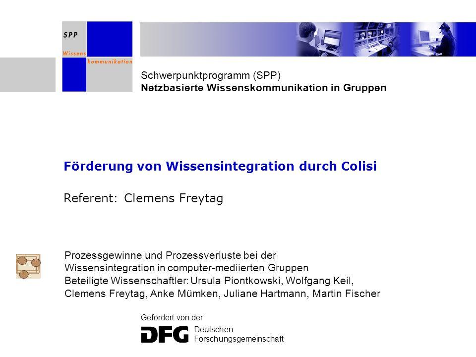Schwerpunktprogramm (SPP) Netzbasierte Wissenskommunikation in Gruppen Gefördert von der Deutschen Forschungsgemeinschaft Förderung von Wissensintegra