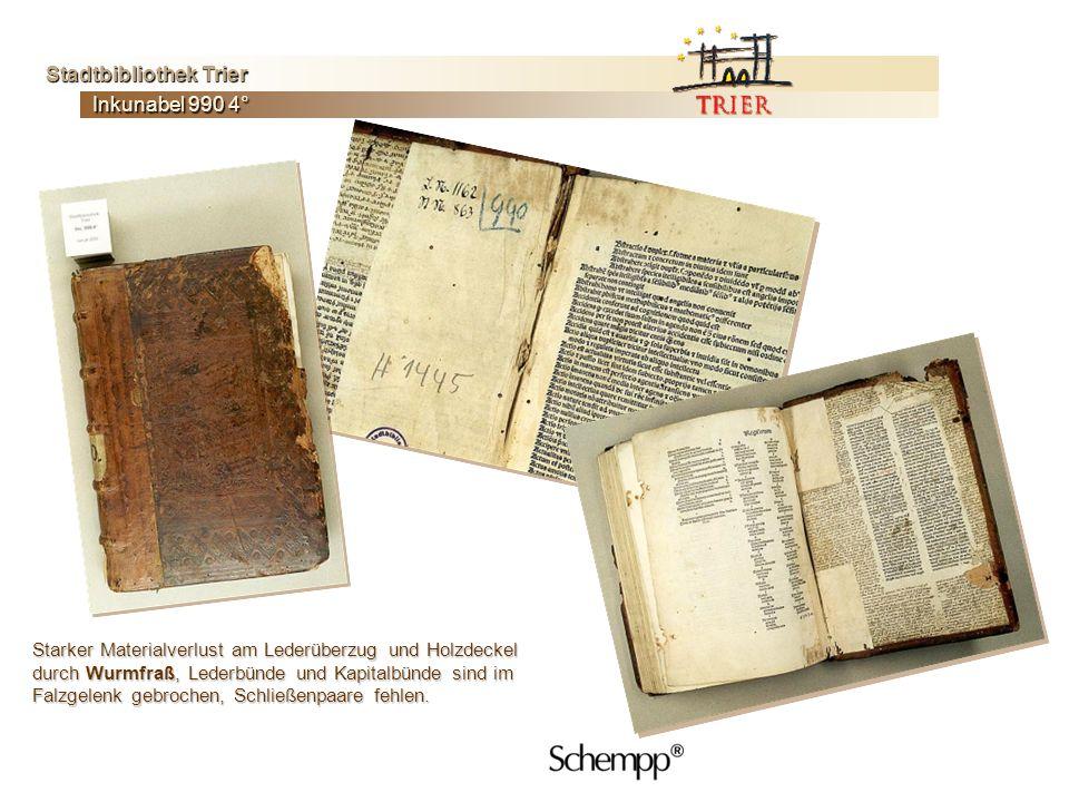 Inkunabel 990 4° Stadtbibliothek Trier Stadtbibliothek Trier Ablösungen von Pergamentspiegel und Lederrücken; Fehlstellenergänzung des Papiers auf dem Leuchttisch