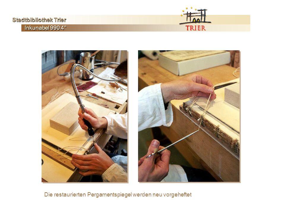 Die restaurierten Pergamentspiegel werden neu vorgeheftet Inkunabel 990 4° Stadtbibliothek Trier Stadtbibliothek Trier
