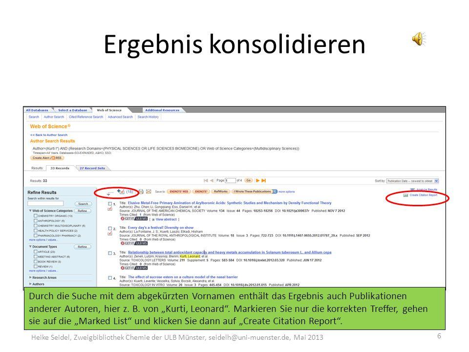 Select Organization 5 Heike Seidel, Zweigbibliothek Chemie der ULB Münster, seidelh@uni-muenster.de, Mai 2013 Da nicht bekannt ist, in welchen Organi- sationen der Autor in seiner bisherigen Karriere tätig war, wird nichts ausgewählt.