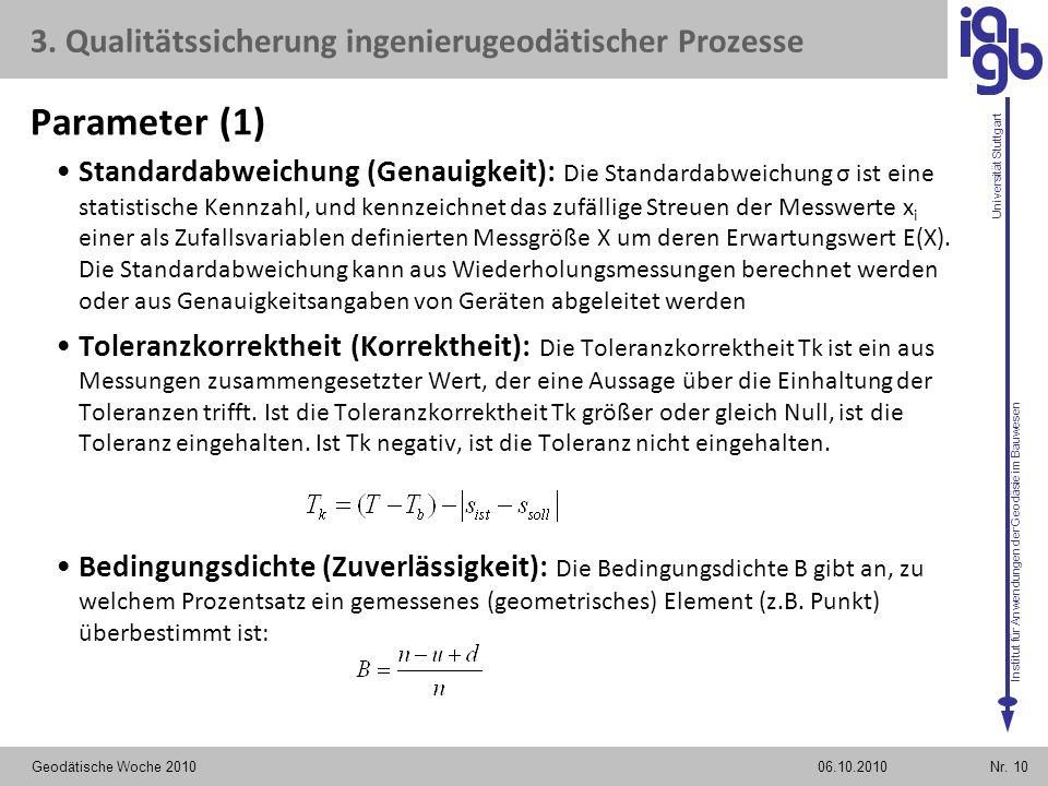 Institut für Anwendungen der Geodäsie im Bauwesen Universität Stuttgart Standardabweichung (Genauigkeit): Die Standardabweichung σ ist eine statistisc