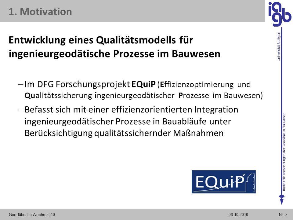 Institut für Anwendungen der Geodäsie im Bauwesen Universität Stuttgart Entwicklung eines Qualitätsmodells für ingenieurgeodätische Prozesse im Bauwes