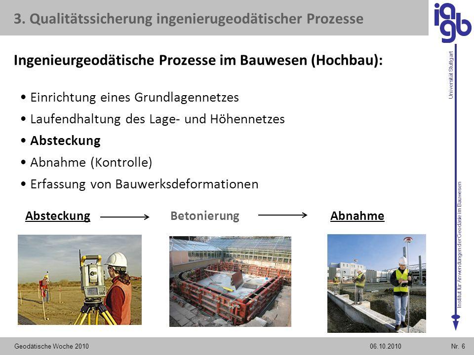 Institut für Anwendungen der Geodäsie im Bauwesen Universität Stuttgart Geodätische Woche 2010Nr. 606.10.2010 3. Qualitätssicherung ingenierugeodätisc