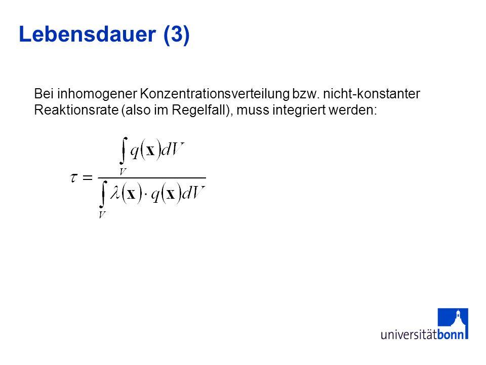 Lebensdauer (3) Bei inhomogener Konzentrationsverteilung bzw.