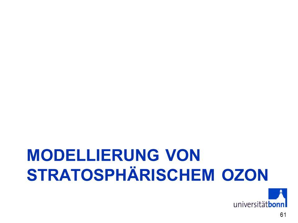 MODELLIERUNG VON STRATOSPHÄRISCHEM OZON 61