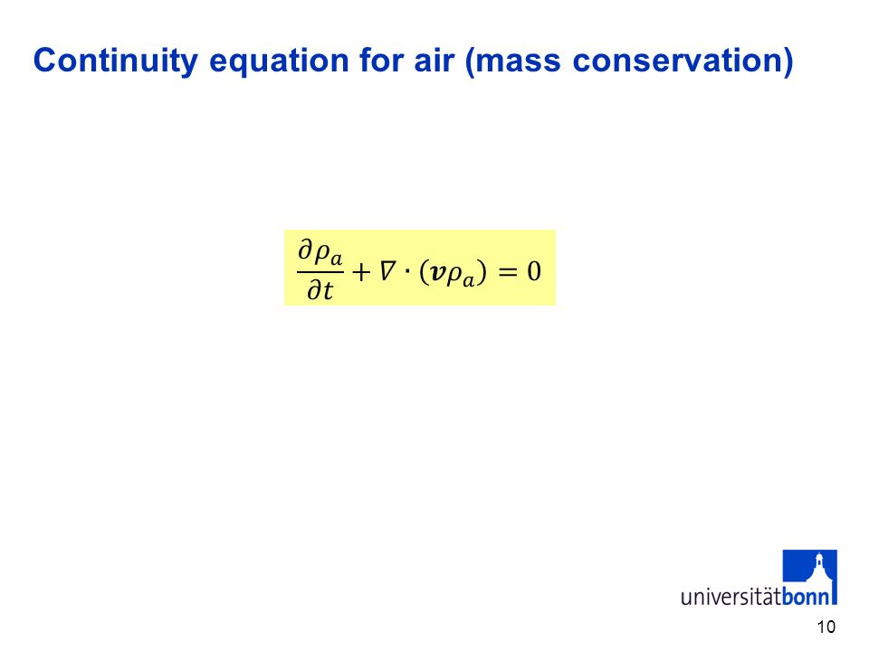 Continuity equation for air (mass conservation) 10