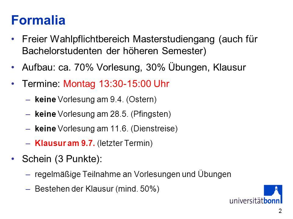 Formalia Freier Wahlpflichtbereich Masterstudiengang (auch für Bachelorstudenten der höheren Semester) Aufbau: ca. 70% Vorlesung, 30% Übungen, Klausur