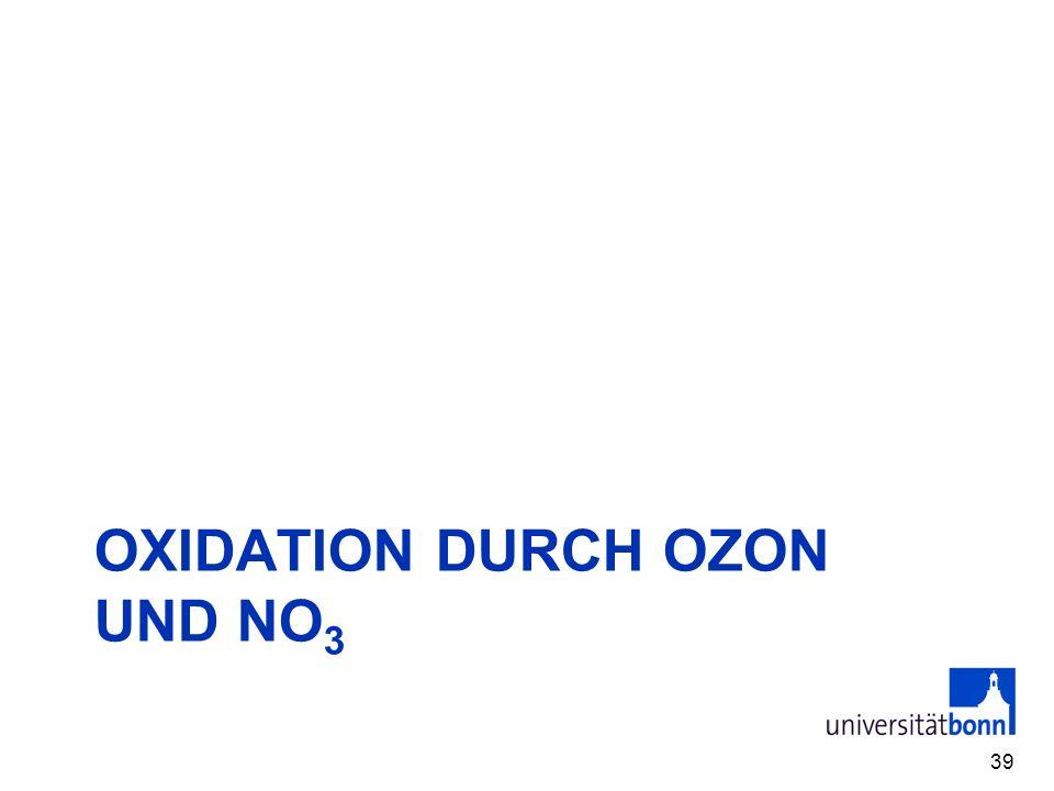OXIDATION DURCH OZON UND NO 3 39