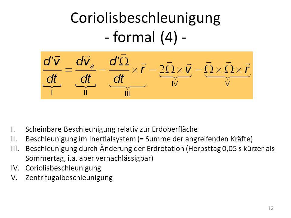 12 Coriolisbeschleunigung - formal (4) - I.Scheinbare Beschleunigung relativ zur Erdoberfläche II.Beschleunigung im Inertialsystem (= Summe der angrei