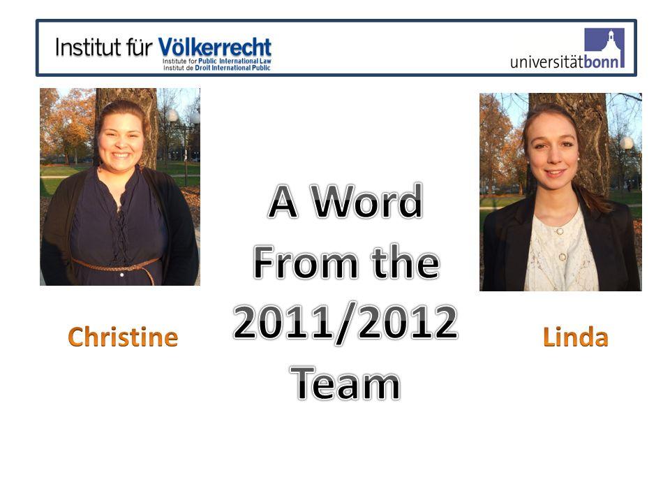 Wir suchen: Das Bonner Jessup Moot Court Team WS 2012/2013 Team von 2 - 5 Studenten (ggf.