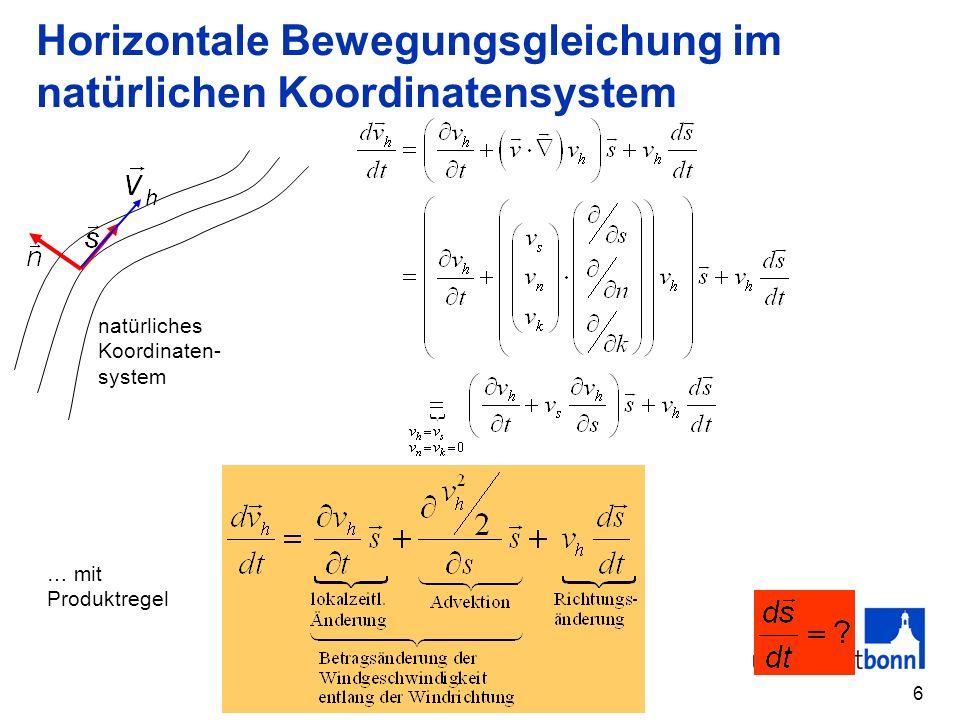 7 Horizontale Bewegungsgleichung im natürlichen Koordinatensystem R Δφ R>0 R<0 ΔlΔl Achtung: Der Krümmungsradius R ist wieder so definiert, dass er bei zyklonaler Krümmung positiv ist!