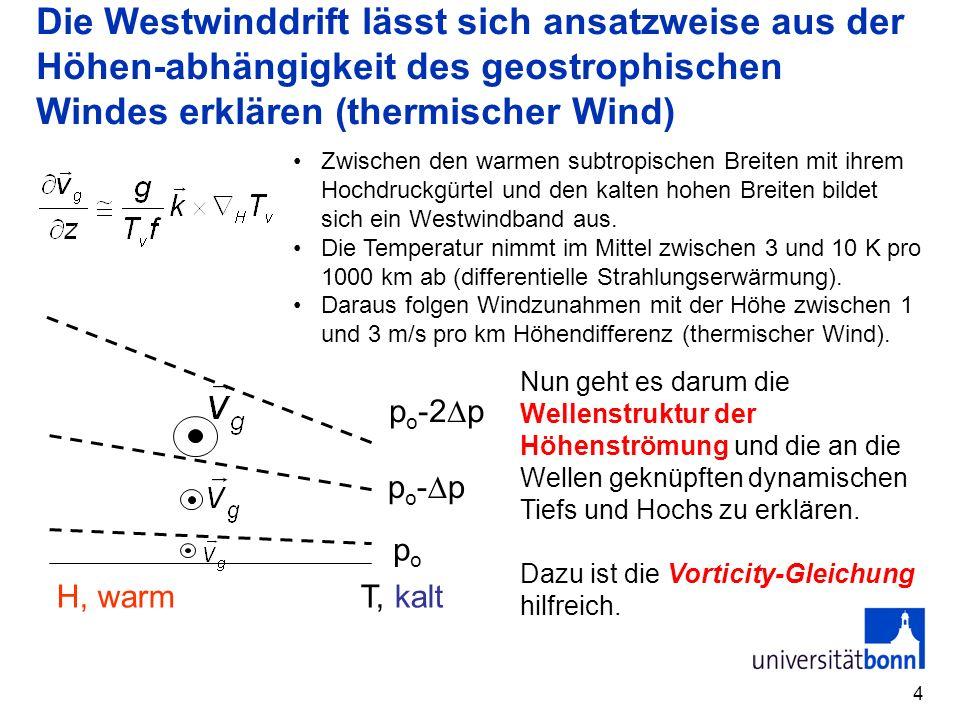 4 Die Westwinddrift lässt sich ansatzweise aus der Höhen-abhängigkeit des geostrophischen Windes erklären (thermischer Wind) Zwischen den warmen subtr