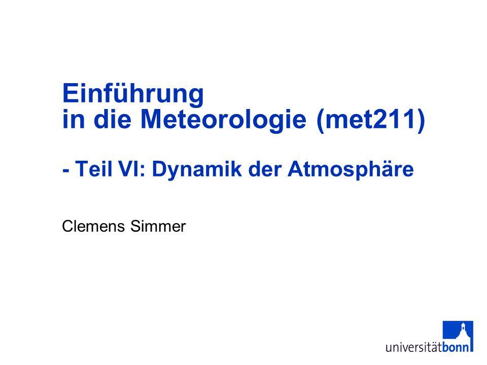2 VI Dynamik der Atmosphäre 1.Kinematik –Divergenz und Rotation –Massenerhaltung -> Kontinuitätsgleichung (4.
