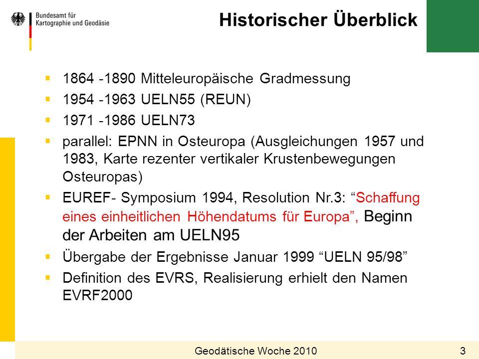 Historischer Überblick 3Geodätische Woche 2010 1864 -1890 Mitteleuropäische Gradmessung 1954 -1963 UELN55 (REUN) 1971 -1986 UELN73 parallel: EPNN in O