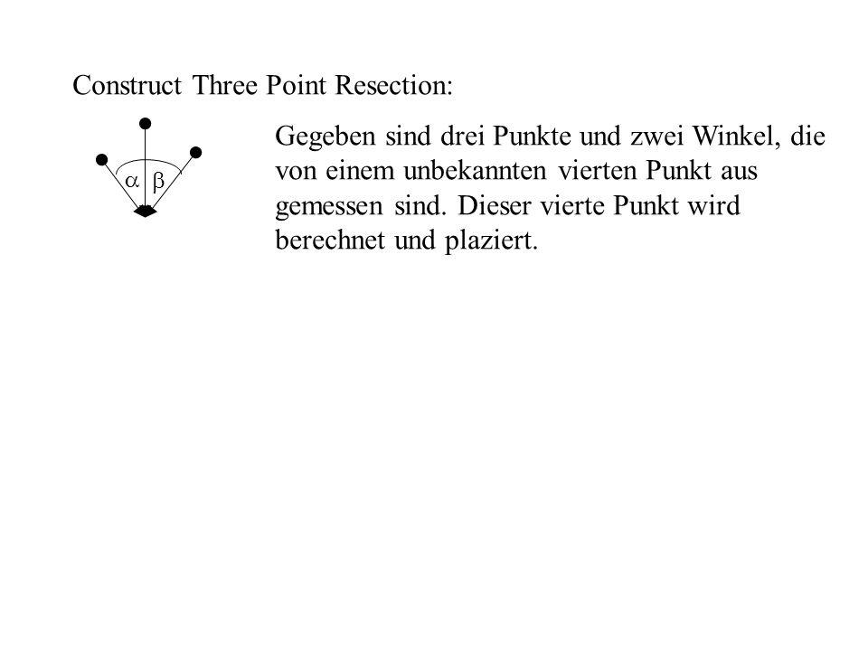 Construct Three Point Resection: Gegeben sind drei Punkte und zwei Winkel, die von einem unbekannten vierten Punkt aus gemessen sind.