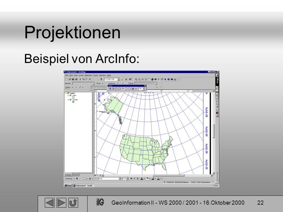 GeoInformation II - WS 2000 / 2001 - 16.Oktober 200022 Projektionen Beispiel von ArcInfo: