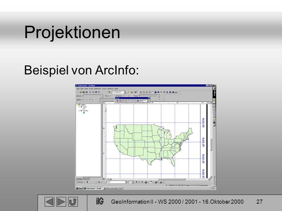 GeoInformation II - WS 2000 / 2001 - 16.Oktober 200027 Projektionen Beispiel von ArcInfo: