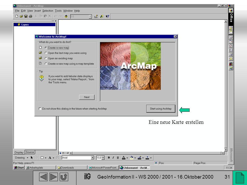 GeoInformation II - WS 2000 / 2001 - 16.Oktober 200031 Eine neue Karte erstellen