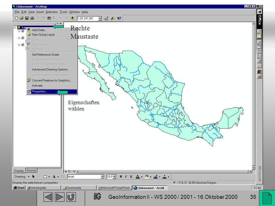 GeoInformation II - WS 2000 / 2001 - 16.Oktober 200035 Rechte Maustaste Eigenschaften wählen