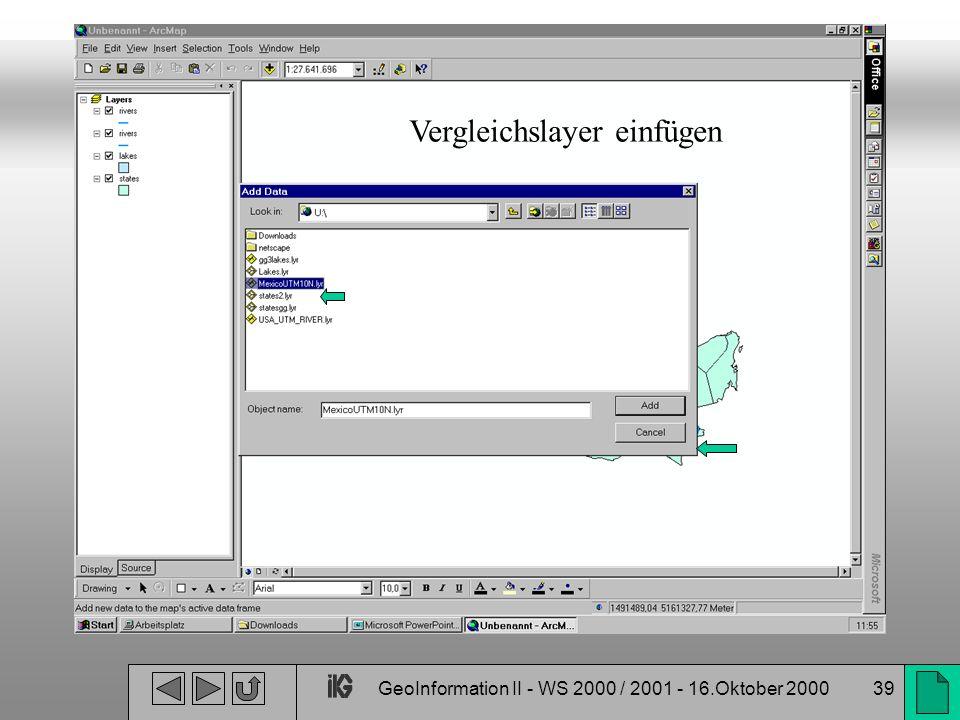 GeoInformation II - WS 2000 / 2001 - 16.Oktober 200039 Vergleichslayer einfügen