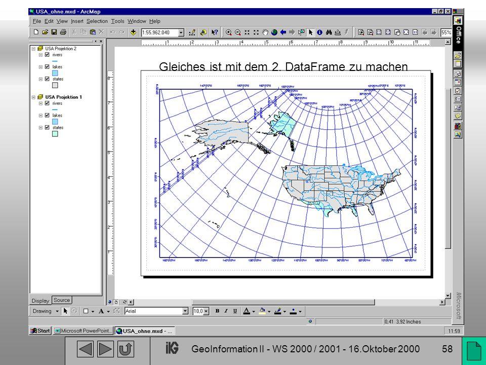 GeoInformation II - WS 2000 / 2001 - 16.Oktober 200058 Gleiches ist mit dem 2. DataFrame zu machen