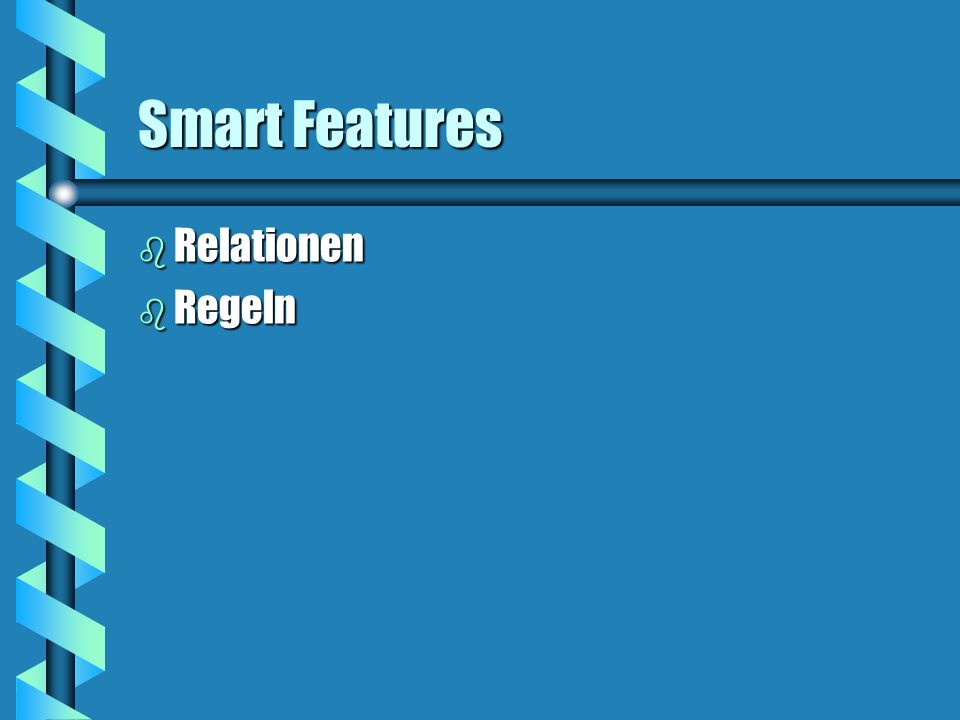 Smart Features b Relationen b Regeln