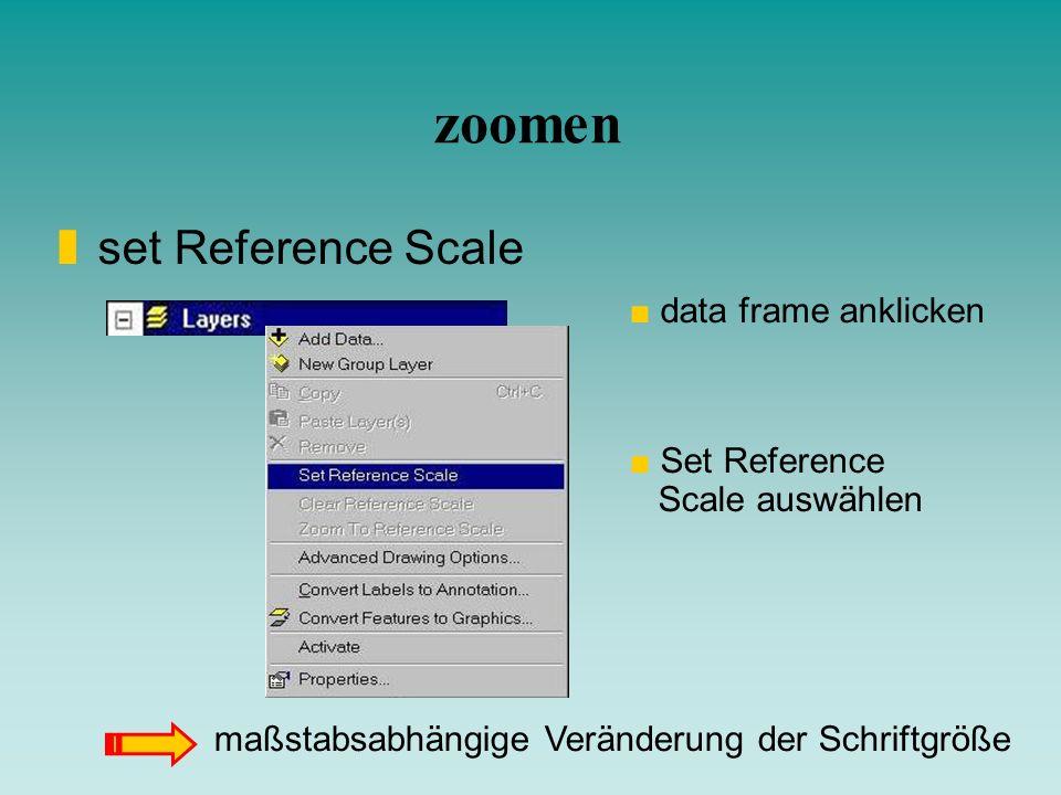 zoomen zset Reference Scale data frame anklicken Set Reference Scale auswählen maßstabsabhängige Veränderung der Schriftgröße