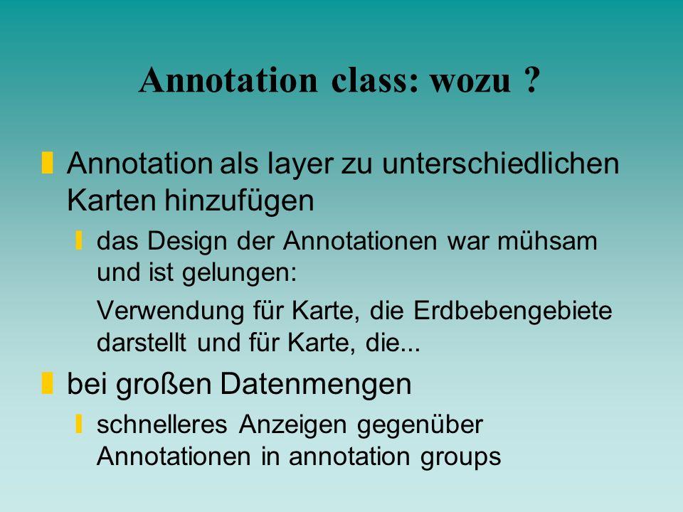 zAnnotation als layer zu unterschiedlichen Karten hinzufügen ydas Design der Annotationen war mühsam und ist gelungen: Verwendung für Karte, die Erdbe