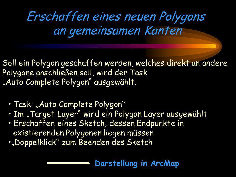 Erschaffen eines neuen Polygons an gemeinsamen Kanten Soll ein Polygon geschaffen werden, welches direkt an andere Polygone anschließen soll, wird der