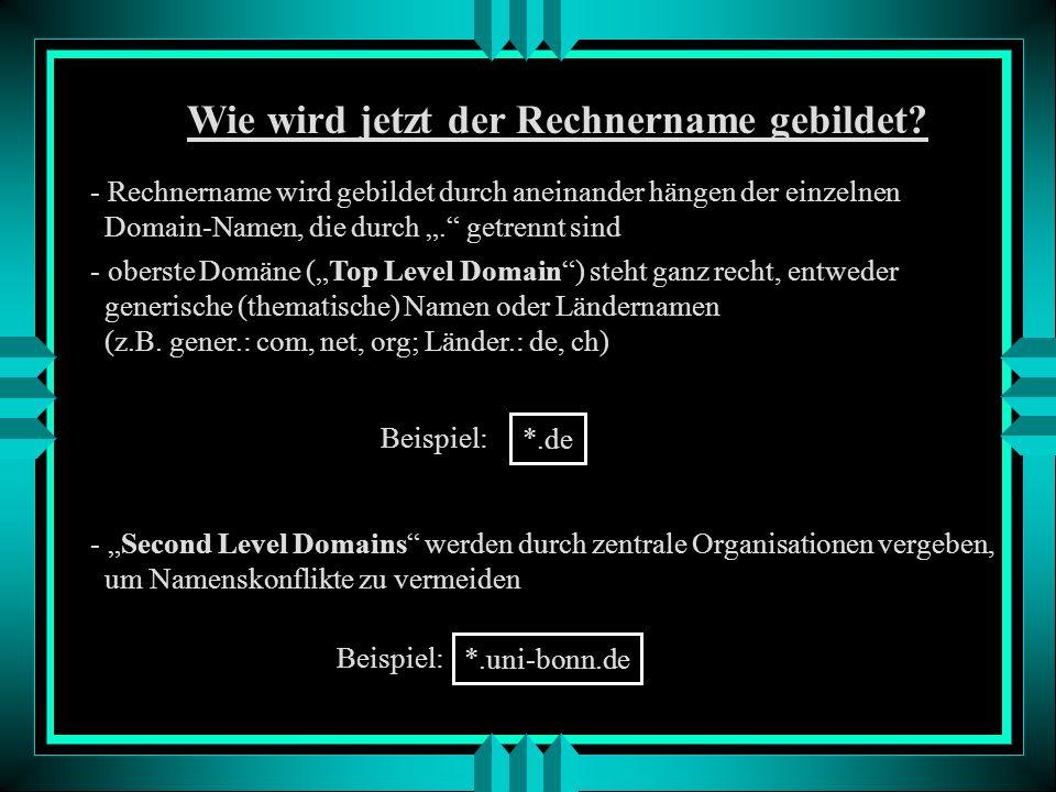 Domain Name System (DNS) - jeder PC hat eine eindeutige 32-Bit lange IP(Internet Protocol)-Adresse die ihm in Internet zugewiesen ist - Nachteil: hat