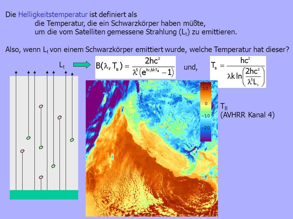 Sommer 2003 Satellitenmeteorologie - Sommer 2003 Die Helligkeitstemperatur ist definiert als die Temperatur, die ein Schwarzkörper haben müßte, um die
