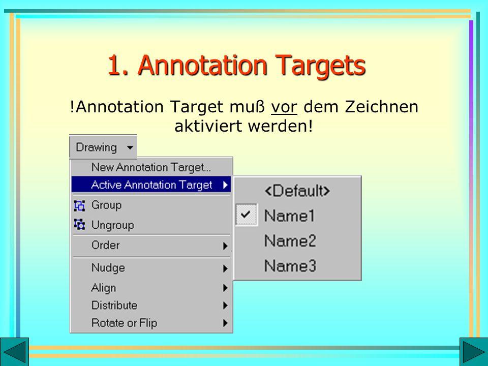 1. Annotation Targets !Annotation Target muß vor dem Zeichnen aktiviert werden!