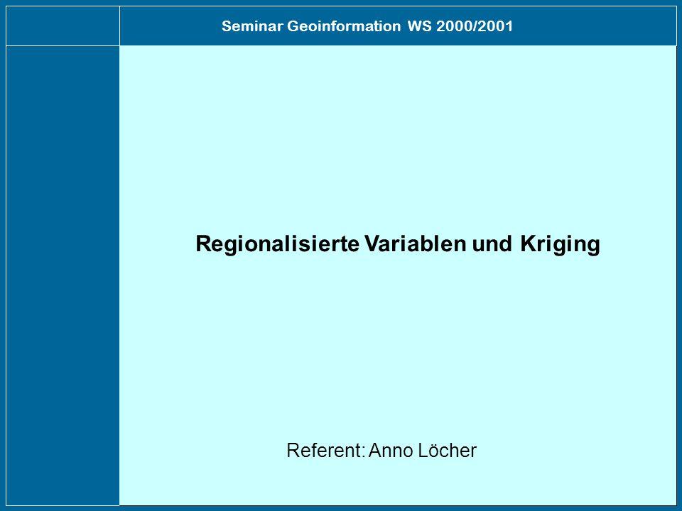 Einführung Geostatistik Variogramme Gewöhnliches Kriging Was ist Kriging.
