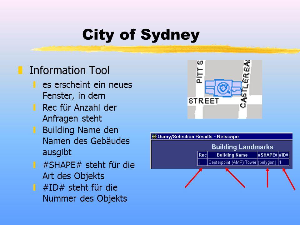 City of Sydney zInformation Tool yes erscheint ein neues Fenster, in dem yRec für Anzahl der Anfragen steht yBuilding Name den Namen des Gebäudes ausgibt y#SHAPE# steht für die Art des Objekts y#ID# steht für die Nummer des Objekts