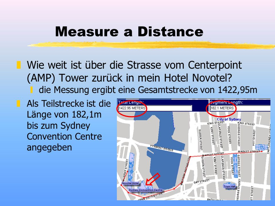 Measure a Distance zWie weit ist über die Strasse vom Centerpoint (AMP) Tower zurück in mein Hotel Novotel? zAls Teilstrecke ist die Länge von 182,1m