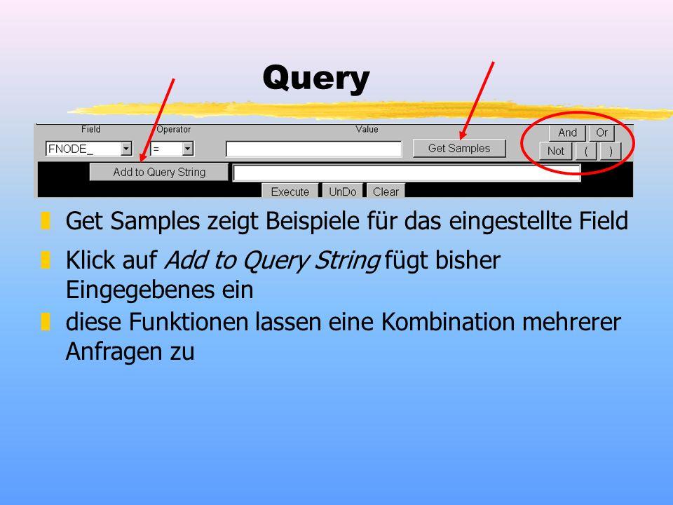 Query zGet Samples zeigt Beispiele für das eingestellte Field zKlick auf Add to Query String fügt bisher Eingegebenes ein zdiese Funktionen lassen eine Kombination mehrerer Anfragen zu