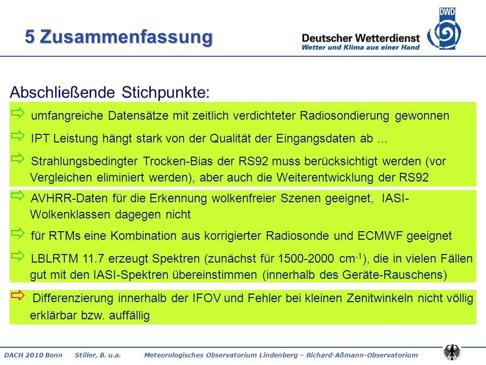 DACH 2010 Bonn Stiller, B. u.a. Meteorologisches Observatorium Lindenberg – Richard-Aßmann-Observatorium 5 Zusammenfassung Abschließende Stichpunkte: