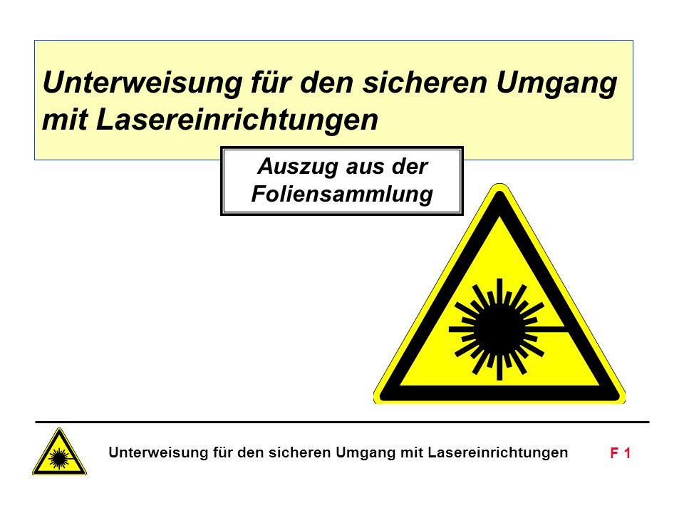 Unterweisung für den sicheren Umgang mit Lasereinrichtungen F 1 Siemens AG - Nur zur innerbetrieblichen Verwendung Unterweisung für den sicheren Umgang mit Lasereinrichtungen Auszug aus der Foliensammlung