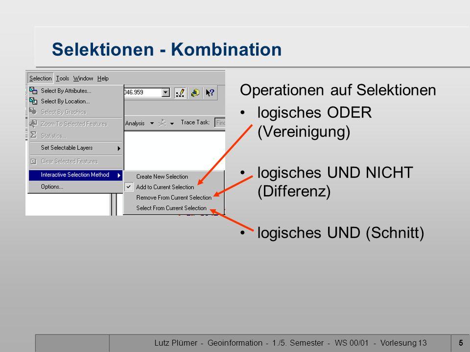 Lutz Plümer - Geoinformation - 1./5. Semester - WS 00/01 - Vorlesung 135 Selektionen - Kombination Operationen auf Selektionen logisches ODER (Vereini