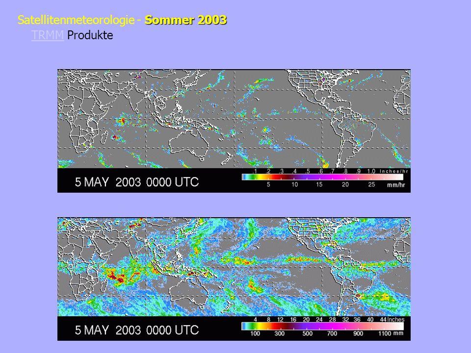 Sommer 2003 Satellitenmeteorologie - Sommer 2003 TRMMTRMM Produkte