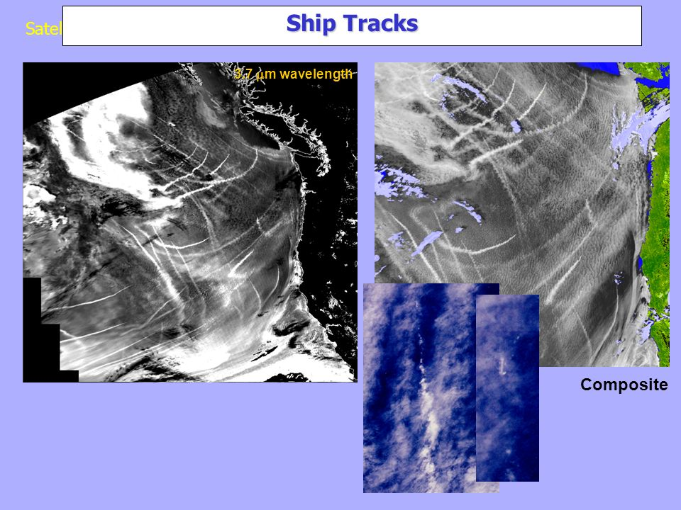 Sommer 2003 Satellitenmeteorologie - Sommer 2003 Ship Tracks 0.63 m wavelength 3.7 m wavelength Composite